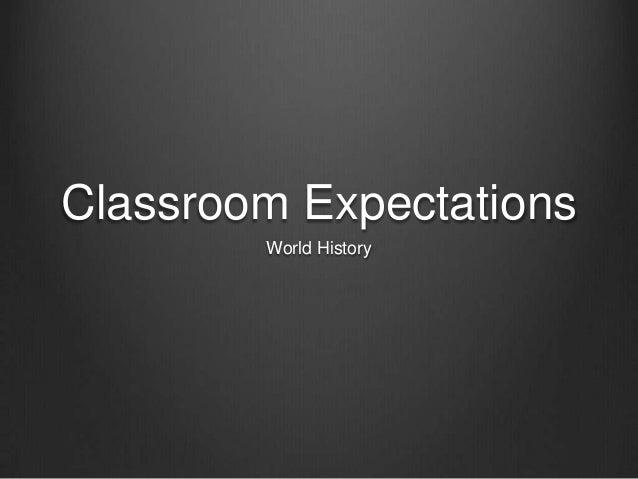 Classroom Expectations        World History