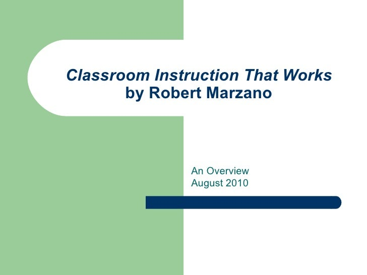 Classroom Instruction That Works by Robert Marzano An Overview August 2010