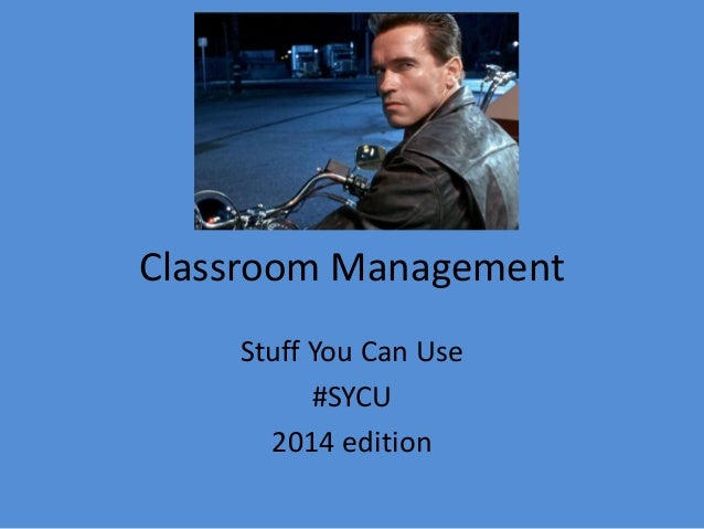 Classroom Management Stuff You Can Use #SYCU 2014 edition