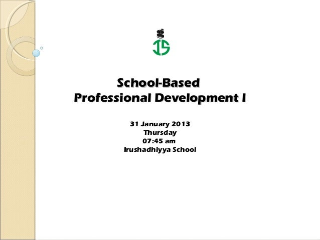 g       School-BasedProfessional Development I         31 January 2013             Thursday            07:45 am       Irus...
