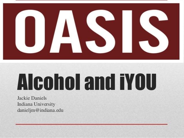 Alcohol and iYOUJackie Daniels Indiana University danieljm@indiana.edu
