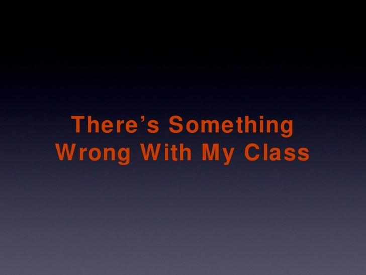 Understanding Classroom Problems