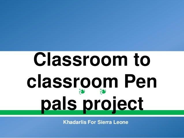 ❧ ❧ Classroom to classroom Pen pals project Khadarlis For Sierra Leone