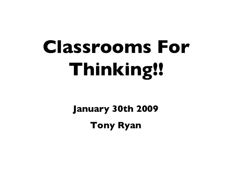 Classrooms for Thinking