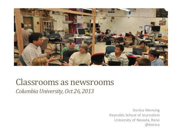 Classrooms as newsrooms: Presentation at Columbia, Oct 26, 2013
