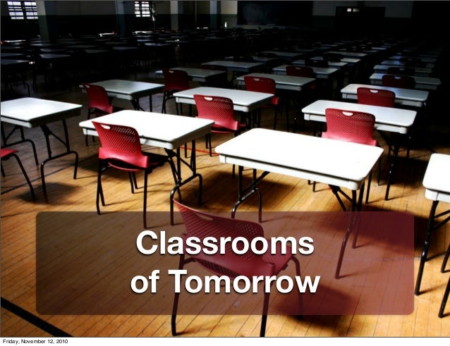 Classrooms of Tomorrow