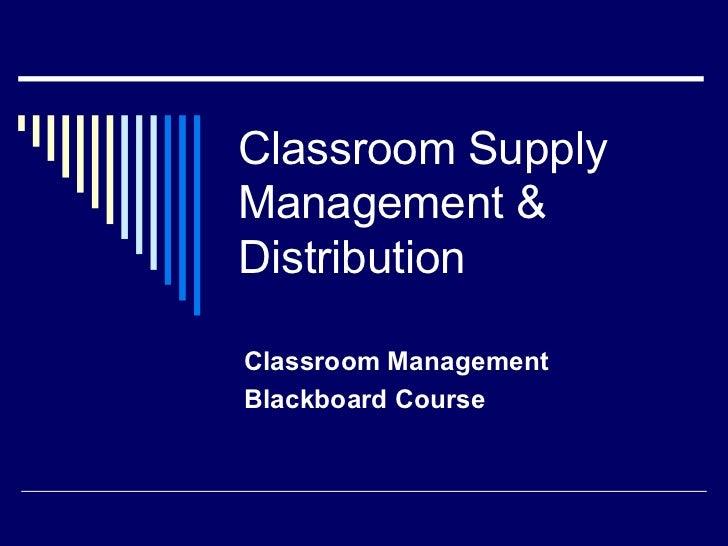 Classroom Supply Management & Distribution Classroom Management Blackboard Course