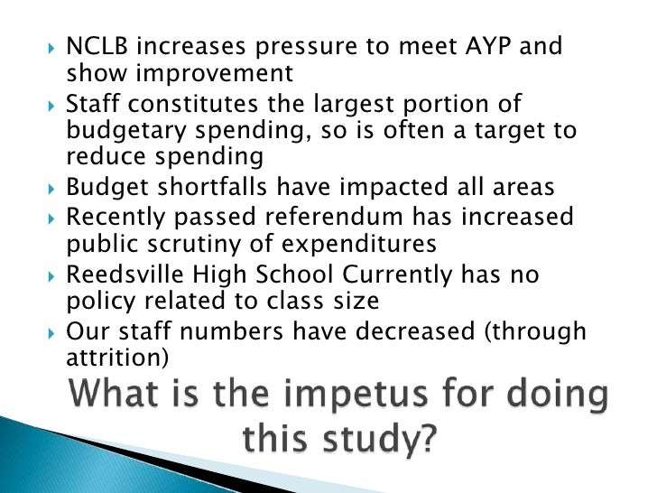 NCLB increases pressure to meet AYP and show improvement<br />Staff constitutes the largest portion of budgetary spending,...