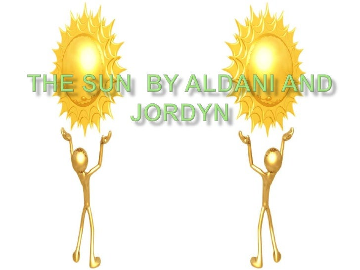 The Sun  by Aldani and Jordyn<br />