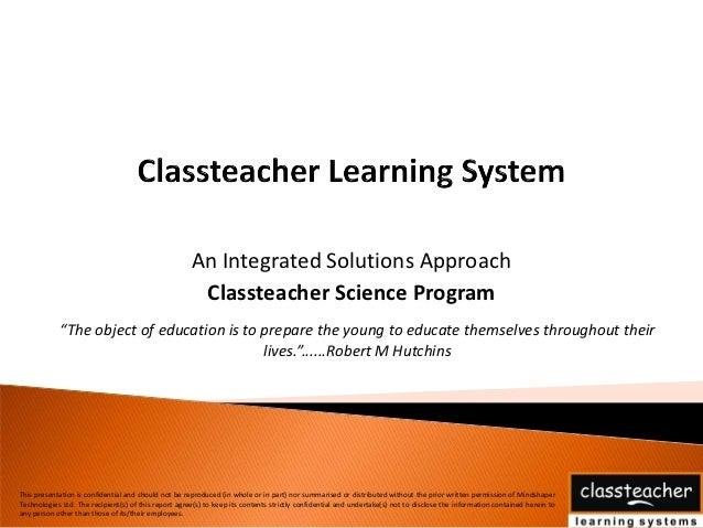 An Integrated Solutions Approach                                                       Classteacher Science Program       ...