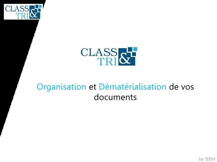 Organisation et Dématérialisation de vos              documents