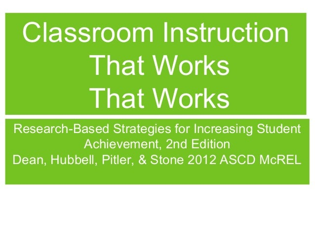 Classroom Instruction      That Works      That WorksResearch-Based Strategies for Increasing Student          Achievement...