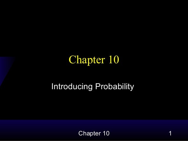 Chapter 10 Introducing Probability  Chapter 10  1