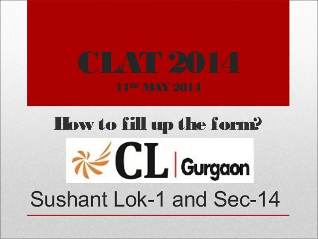 CLAT 2014 11TH MAY 2014  How to fill up the form?  Sushant Lok-1 and Sec-14