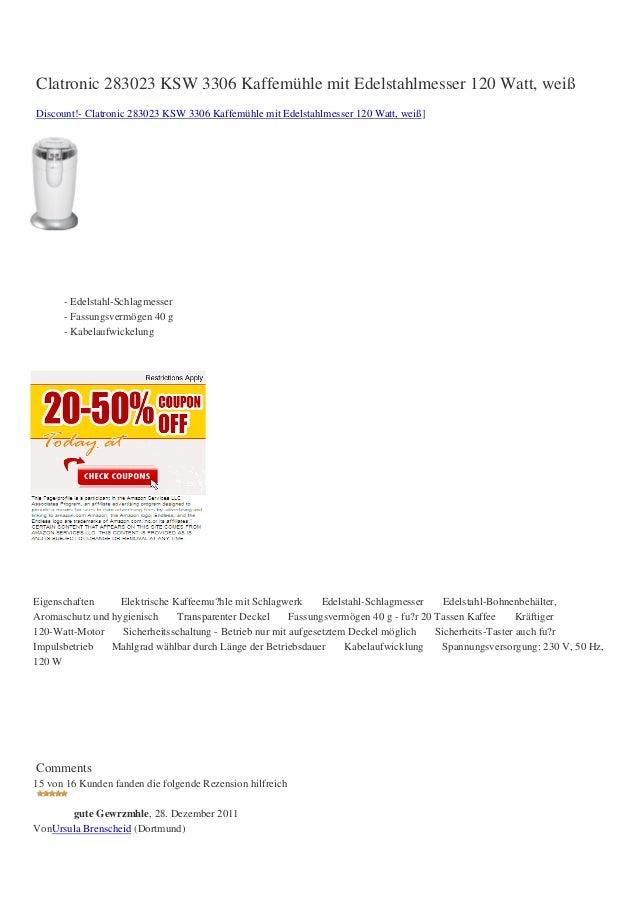 Clatronic 283023 KSW 3306 Kaffemühle mit Edelstahlmesser 120 Watt, weißDiscount!- Clatronic 283023 KSW 3306 Kaffemühle mit...