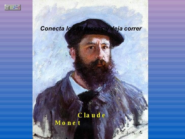 Claude Monet Conecta los altavoces y deja correr
