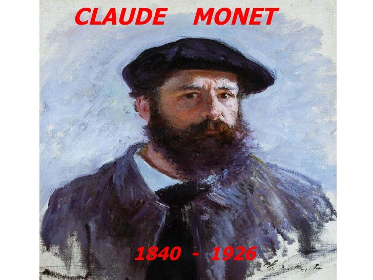CLAUDE  MONET 1840  -  1926
