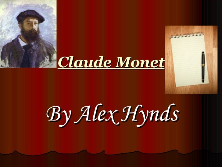 Claude MonetBy Alex Hynds