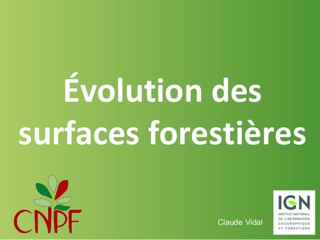 Évolution des surfaces forestières Claude Vidal