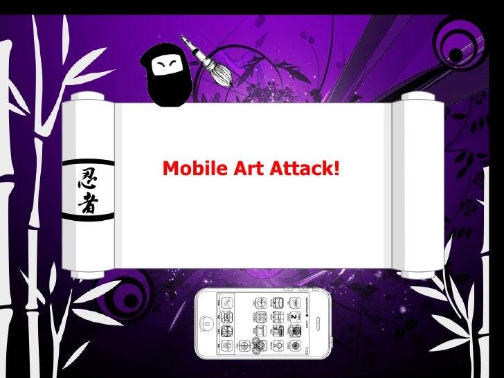 Mobile Art Attack! ninjamarketing.it