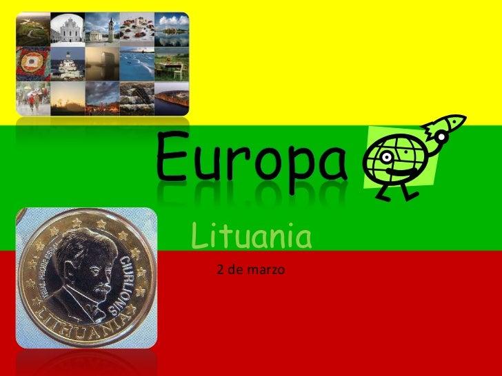 Europa<br />Lituania<br />2 de marzo<br />