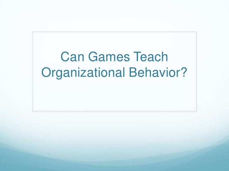 Can Games Teach Organizational Behavior?<br />