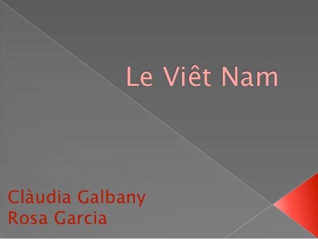 Le Viêt NamClàudia GalbanyRosa Garcia