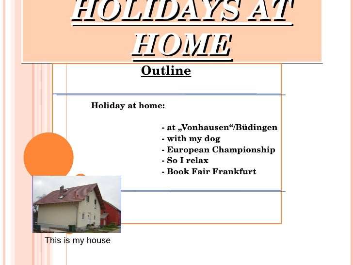 """HOLIDAYS AT HOME   Outline Holiday at home: - at """"Vonhausen""""/Büdingen - with my dog - European Championship  - So I relax ..."""