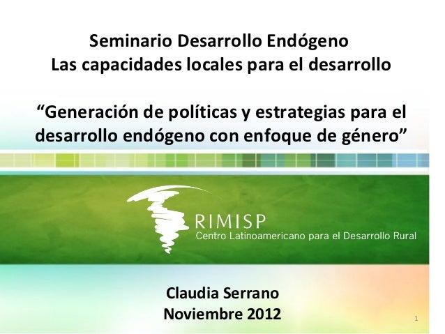 """Seminario Desarrollo Endógeno Las capacidades locales para el desarrollo""""Generación de políticas y estrategias para eldesa..."""