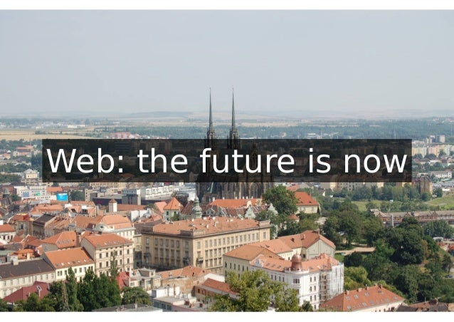 Web: the future is now