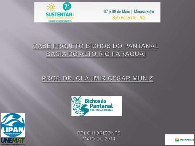 Case: Projeto Bichos do Pantanal Bacia do alto Rio Paraguai - Claumir Muniz