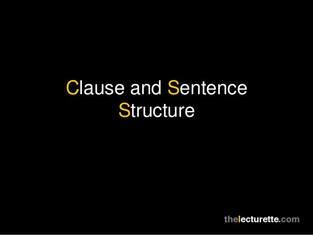 Clause and Sentence Structure