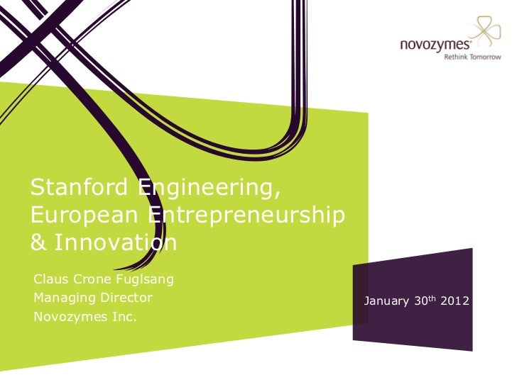 Stanford Engineering,European Entrepreneurship& InnovationClaus Crone FuglsangManaging Director           January 30th 201...