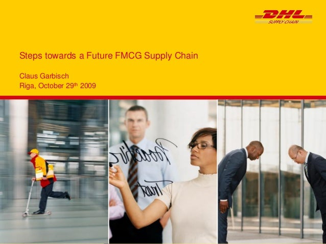 Claus Garbisch Riga, October 29th 2009 Steps towards a Future FMCG Supply Chain