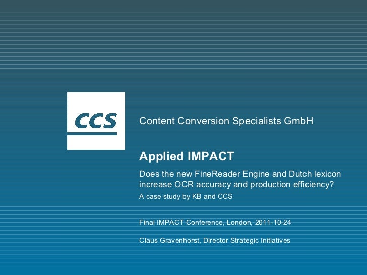 Content Conversion Specialists GmbH Applied IMPACT Does the new FineReader Engine and Dutch lexicon increase OCR accuracy ...