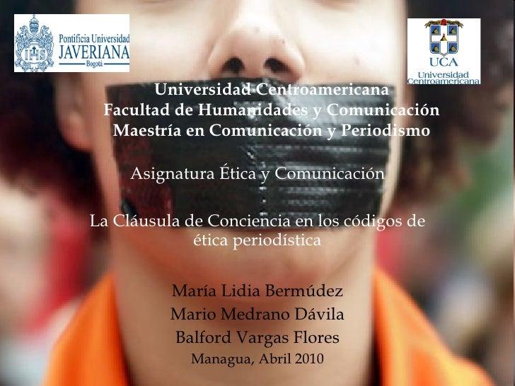 Universidad Centroamericana Facultad de Humanidades y Comunicación Maestría en Comunicación y Periodismo Asignatura Ética ...