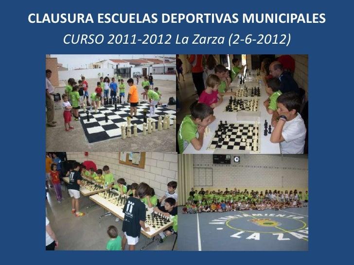 CLAUSURA ESCUELAS DEPORTIVAS MUNICIPALES    CURSO 2011-2012 La Zarza (2-6-2012)