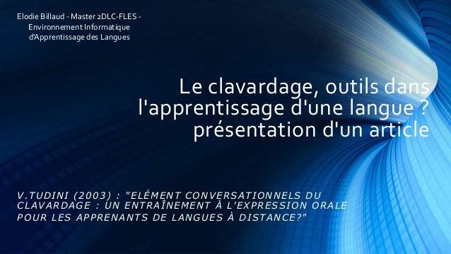 Le clavardage, outils dans  Elodie Billaud - Master 2DLC-FLES -  l'apprentissage d'une langue ?  présentation d'un article...