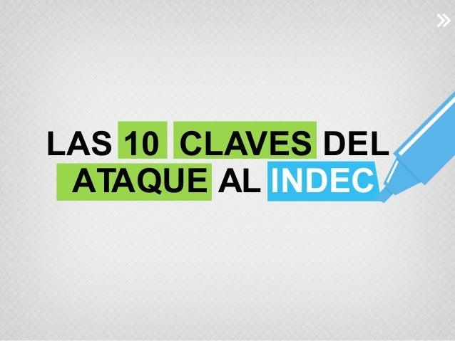 LAS 10 CLAVES DEL ATAQUE AL INDEC