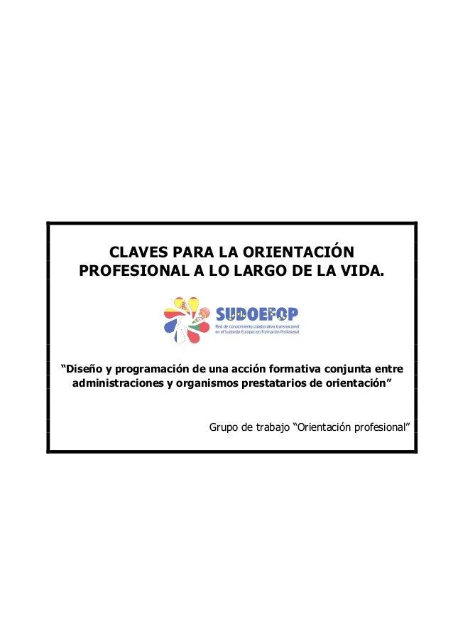 """CLAVES PARA LA ORIENTACIÓN PROFESIONAL A LO LARGO DE LA VIDA.  """"Diseño y programación de una acción formativa conjunta ent..."""