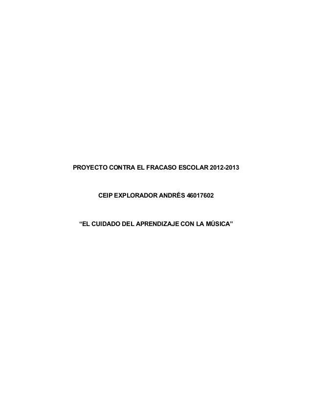 """PROYECTO CONTRA EL FRACASO ESCOLAR 2012-2013 CEIP EXPLORADOR ANDRÉS 46017602 """"EL CUIDADO DEL APRENDIZAJE CON LA..."""