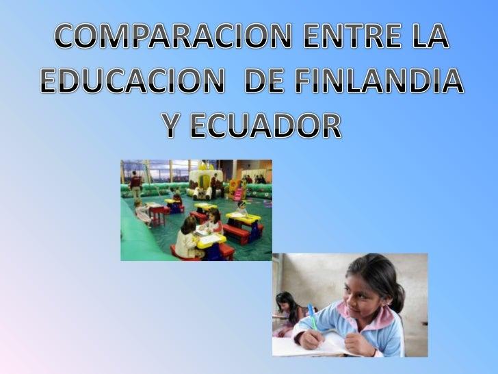  Finlandia es un país            Ecuador es un país sub  desarrollado                       desarrollado Tiene la tecno...