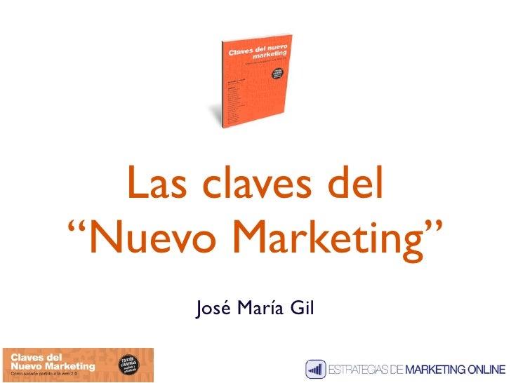 """Las claves del """"Nuevo Marketing""""      José María Gil"""
