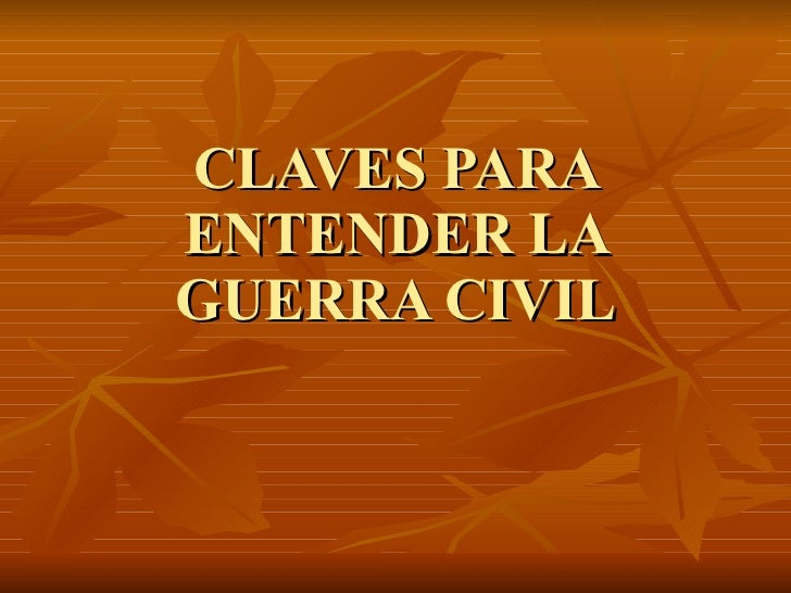 CLAVES PARA ENTENDER LA GUERRA CIVIL