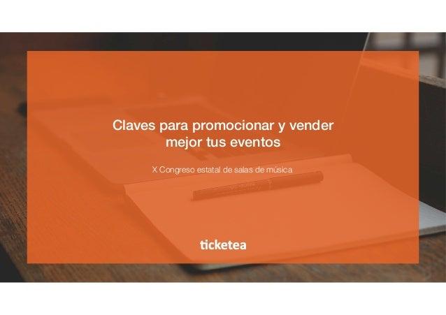 Claves para promocionar y vender ! mejor tus eventos! X Congreso estatal de salas de música
