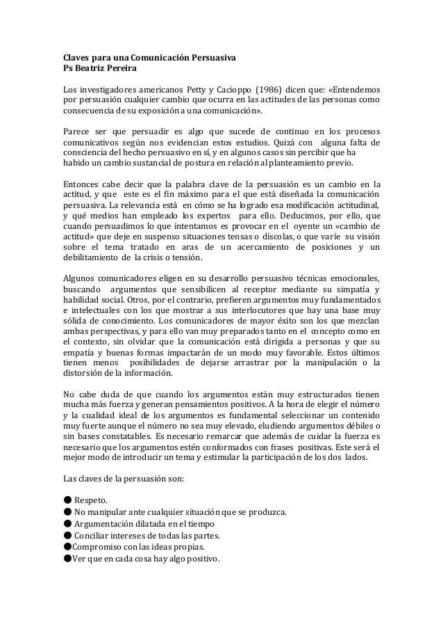 Claves para una Comunicación Persuasiva Ps Beatriz Pereira Los investigadores americanos Petty y Cacioppo (1986) dicen que...