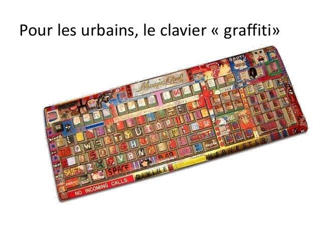 Pour les urbains, le clavier « graffiti»