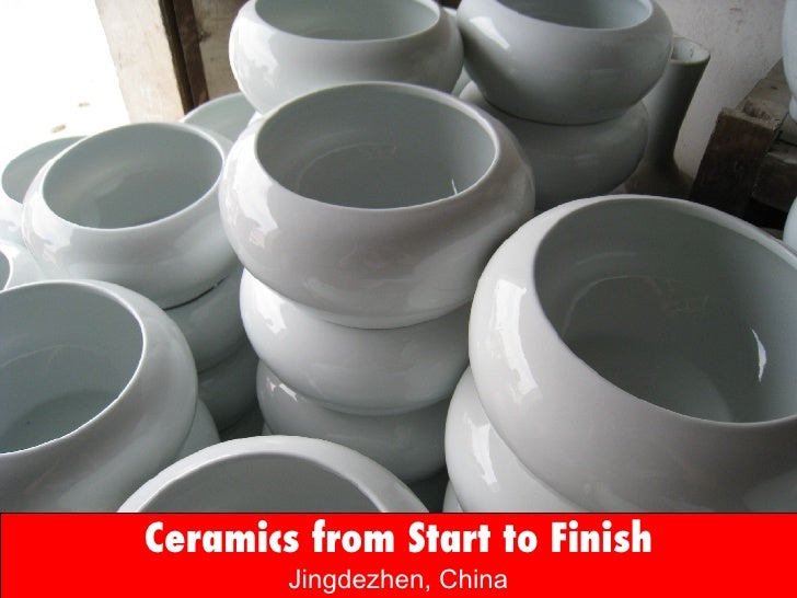 Ceramics from Start to Finish Jingdezhen, China