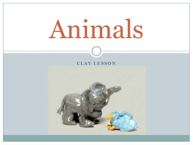 Animals CLAY LESSON