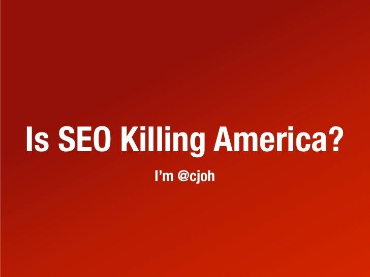 Is SEO Killing America?